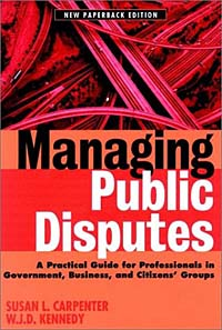 Managing Public Disputes: A Practical Guide for Professionals in Government, Business and Citizen's Groups Издательство: Jossey-Bass, 2001 г Мягкая обложка, 314 стр ISBN 0787957429 инфо 9832b.