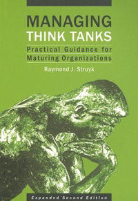 Managing Think Tanks: Practical Guidance for Maturing Organizations Издательство: Open Society Institute, 2007 г Мягкая обложка, 350 стр ISBN 9639719005 инфо 9912b.